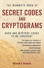 The Mammoth Book of Secret Codes and Cryptograms: Over 600 Mystery Codes to Be C