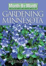 Month by Month Gardening: Gardening in Minnesota : What to Do Each Month to...