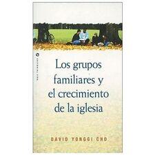 Grupos Familiares y el Crecimiento de la Iglesia by David Yonggi Cho (1982,...