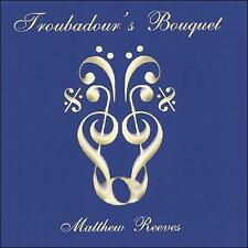 REEVES,MATTHEW-TROUBADOUR`S BOUQUET  CD NEW