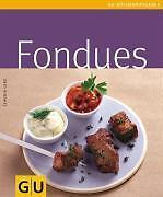 Lenz, Claudia - Fondues (GU Küchenratgeber Relaunch 2006)