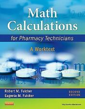 Math Calculations for Pharmacy Technicians: A Worktext, 2e, Fulcher BSN  MEd  Ed