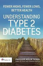 Understanding Type 2 Diabetes : Fewer Highs, Fewer Lows, Better Health by...
