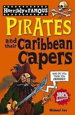 Pirates and Their Caribbean Capers (Horribly Famous), Cox, Michael