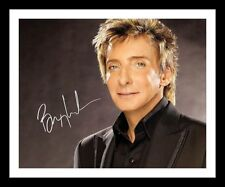 BARRY MANILOW AUTOGRAPHED SIGNED & FRAMED PP POSTER PHOTO