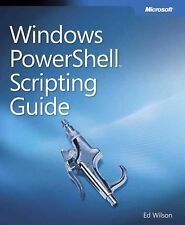 Windows PowerShell™ Scripting Guide by Ed Wilson (2008, Paperback, New Edition)