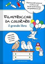 Filastrocche da colorare. di Alessandra Zanoncelli - Ed. Gribaudo