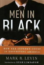 Men in Black: How the Supreme Court Is Destroying America, Levin, Mark R., Good
