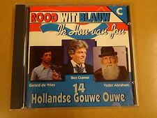 CD / ROOD WIT BLAUW  - IK HOU VAN JOU - 14 HOLLANDSE GOUWE OUWE