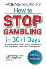 How to stop gambling in 30+1 days.: A 30+ 1 day gambling recovery guide for use