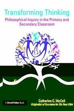 Transforming Thinking : Philosophical Inquiry in the Primary and Secondary...