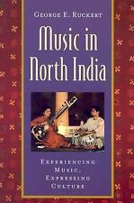 Global Music: Music in North India : Experiencing Music, Expressing Culture...
