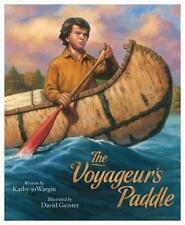 The Voyageur's Paddle (Myths, Legends, Fairy and Folktales) by Kathy-Jo Wargin