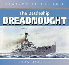 The Battleship Dreadnought (Anatomy of the Ship) by Roberts, John