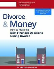 Divorce and Money : How to Make the Best Financial Decisions During Divorce...