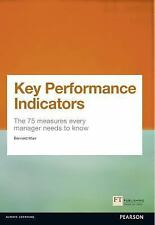 Key Performance Indicators : The 75+ Measures Every Manager Needs to Know by...