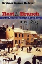 Root and Branch : African Americans in New York and East Jersey, 1613-1863, Hodg