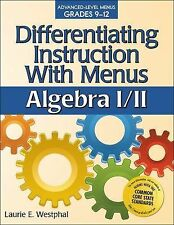 Other Ser.: Differentiating Instruction with Menus: Algebra I/II by Laurie E....