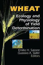 Wheat : Ecology and Physiology of Yield Determination (1999, Hardcover)