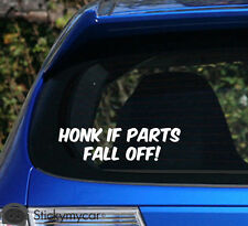 Honk if parts fall off!! funny old car decal sticker bumper funny dent old car