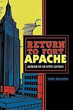 Return to Fort Apache : Memoir of an NYPD Captain by Tom Walker (2011,...