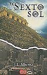 El Sexto Sol The Sixth Sun (Piramide de Etznab) (Spanish Edition)