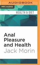 Anal Pleasure and Health : A Guide for Men, Women, and Couples by Jack Morin...