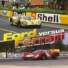 Ford Versus Ferrari: The Battle for Le Mans, Pritchard, Anthony