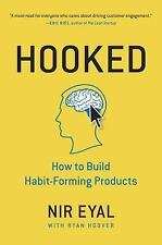 Hooked: How to Build Habit-Forming Products Eyal, Nir