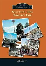 Seattle's 1962 World's Fair (Images of Modern America), Cotter, Bill, Books