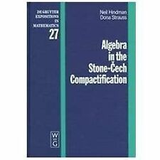 De Gruyter Expositions in Mathematics: Algebra in the Stone - Cech...