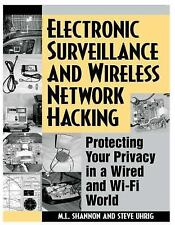 Electronic Surveillance And Wireless Network Hacking: Protecting Your Privacy