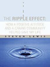 The Ripple Effect : How a Positive Attitude and a Caring Community Helped...