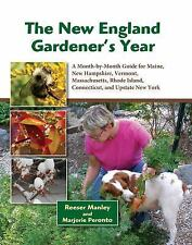 The New England Gardener's Year : A Month-By-Month Guide for Maine, New...