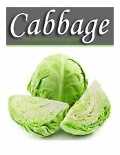 Cabbage - the Ultimate Recipe Guide by Jonathan Doue and Encore Books (2014,...