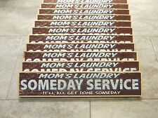 Mom's Laundry Someday Service It'll All Get Done Someday Sign