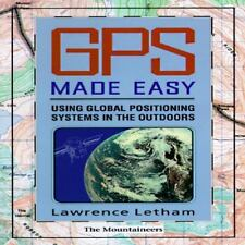 Gps Made Easy: Using Global Positioning Systems in the Outdoors Letham, Lawrenc