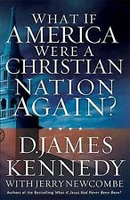 What If America Were a Christian Nation Again? by D. James Kennedy (2003,...