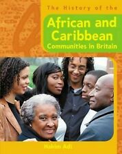 The History of African and Caribbean Communities in Britain Adi, Hakim Very Good