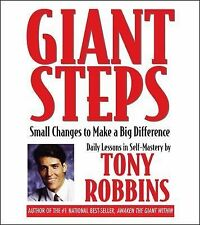 Giant Steps : Small Changes to Make a Big Difference by Anthony Robbins (2003, C