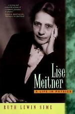 Lise Meitner: A Life in Physics (California Studies in the History of -ExLibrary