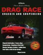 How to Build a Winning Drag Race Chassis and Suspension by Wayne Scraba...