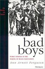 Bad Boys: Public Schools in the Making of Black Masculinity Law, Meaning, and V