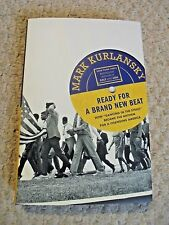 READY FOR A BRAND NEW BEAT-NEW-KURLANSKY-2013-FIRST EDITION-HARDCOVER W/DJ-