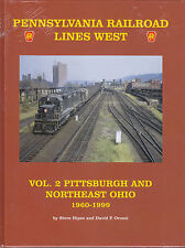 Pennsylvania Railroad Lines West: PITTSBURGH and NORTHEAST OHIO, 1960-1999 (NEW)