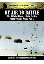 By Air to Battle : The Official History of the British Paratroops in WW II PB
