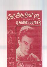 """Partition Ancienne """" C'est Loin Tout Ca """" - Georges Ulmer -"""
