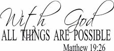 Matthew 19:26, Vinyl Wall Art, with God All Things Are Possible, Christ, Mira...