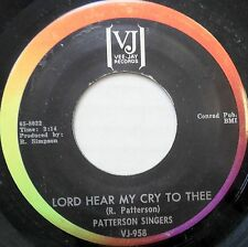 PATTERSON SINGERS 45 Lord Hear My Cry to Thee VEE-JAY Gospel #D162