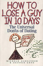 How to Lose a Guy in 10 Days: The Universal Don'ts of Dating by Jeannie Long,...